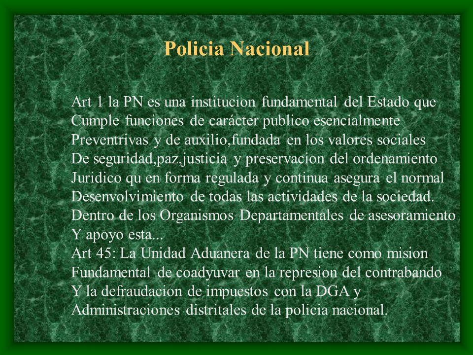 Policia Nacional Art 1 la PN es una institucion fundamental del Estado que Cumple funciones de carácter publico esencialmente Preventrivas y de auxili