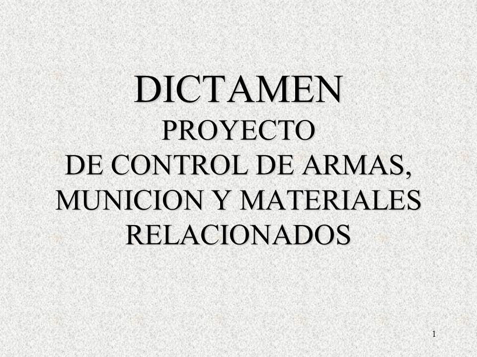 1 DICTAMEN PROYECTO DE CONTROL DE ARMAS, MUNICION Y MATERIALES RELACIONADOS