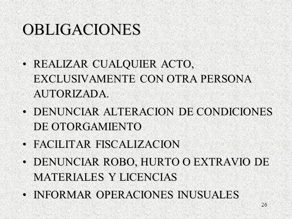 26 OBLIGACIONES REALIZAR CUALQUIER ACTO, EXCLUSIVAMENTE CON OTRA PERSONA AUTORIZADA.REALIZAR CUALQUIER ACTO, EXCLUSIVAMENTE CON OTRA PERSONA AUTORIZADA.