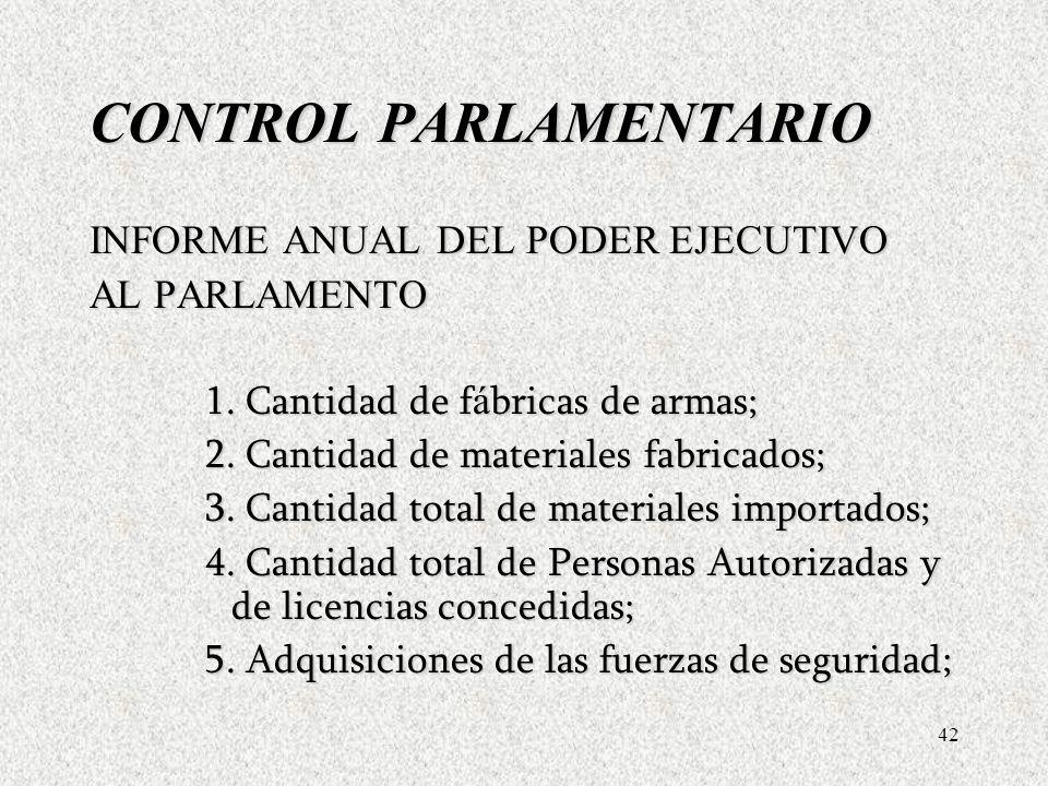 42 CONTROL PARLAMENTARIO INFORME ANUAL DEL PODER EJECUTIVO AL PARLAMENTO 1.