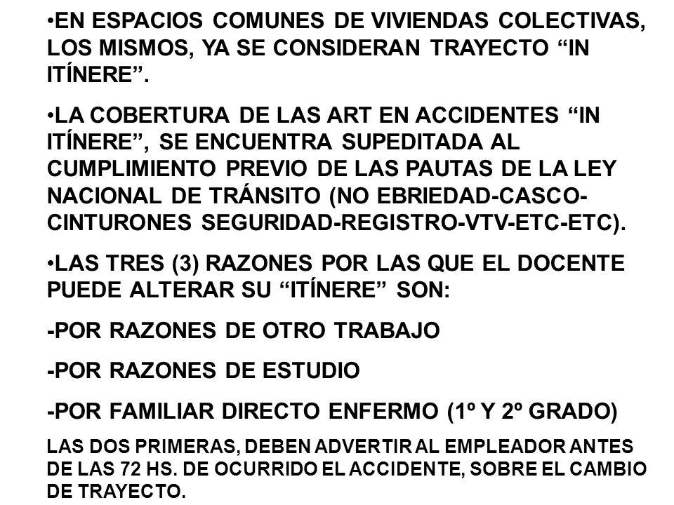 EN ESPACIOS COMUNES DE VIVIENDAS COLECTIVAS, LOS MISMOS, YA SE CONSIDERAN TRAYECTO IN ITÍNERE.