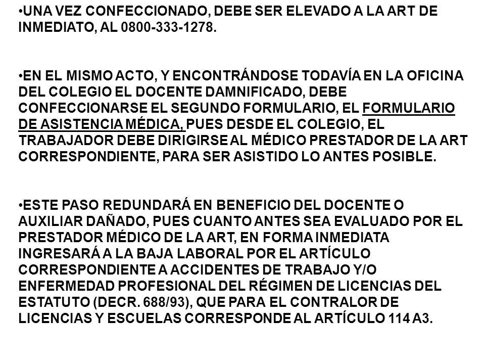 UNA VEZ CONFECCIONADO, DEBE SER ELEVADO A LA ART DE INMEDIATO, AL 0800-333-1278.
