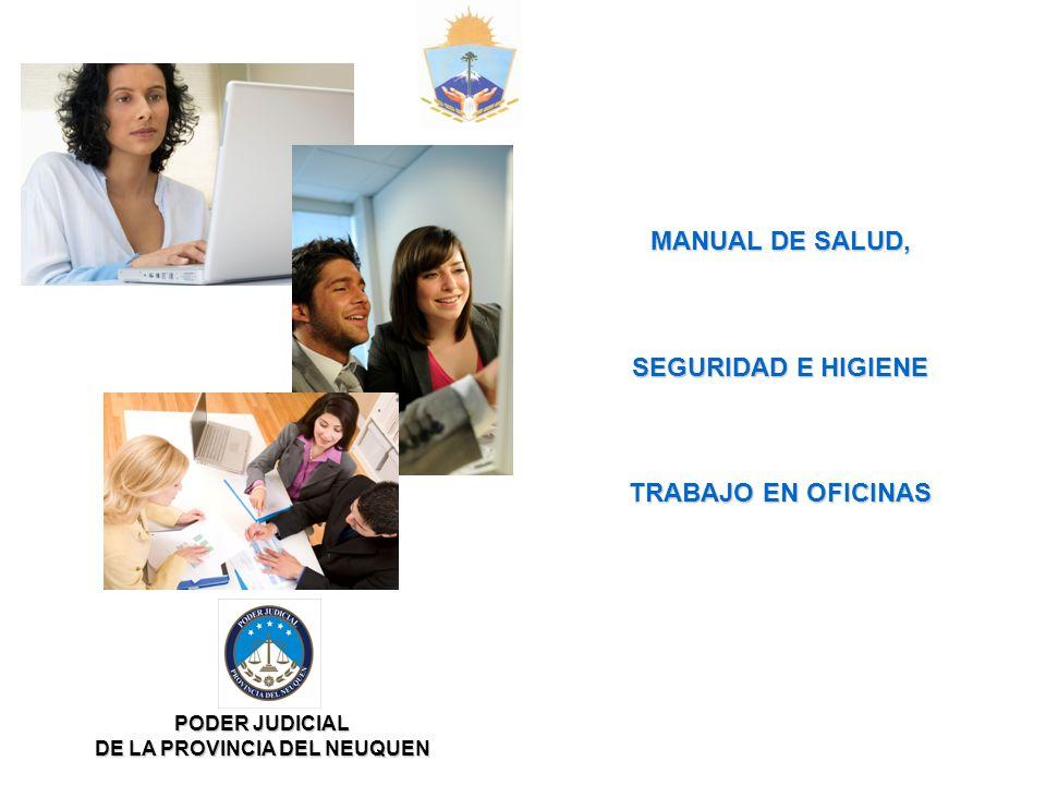 PODER JUDICIAL DE LA PROVINCIA DEL NEUQUEN MANUAL DE SALUD, SEGURIDAD E HIGIENE TRABAJO EN OFICINAS