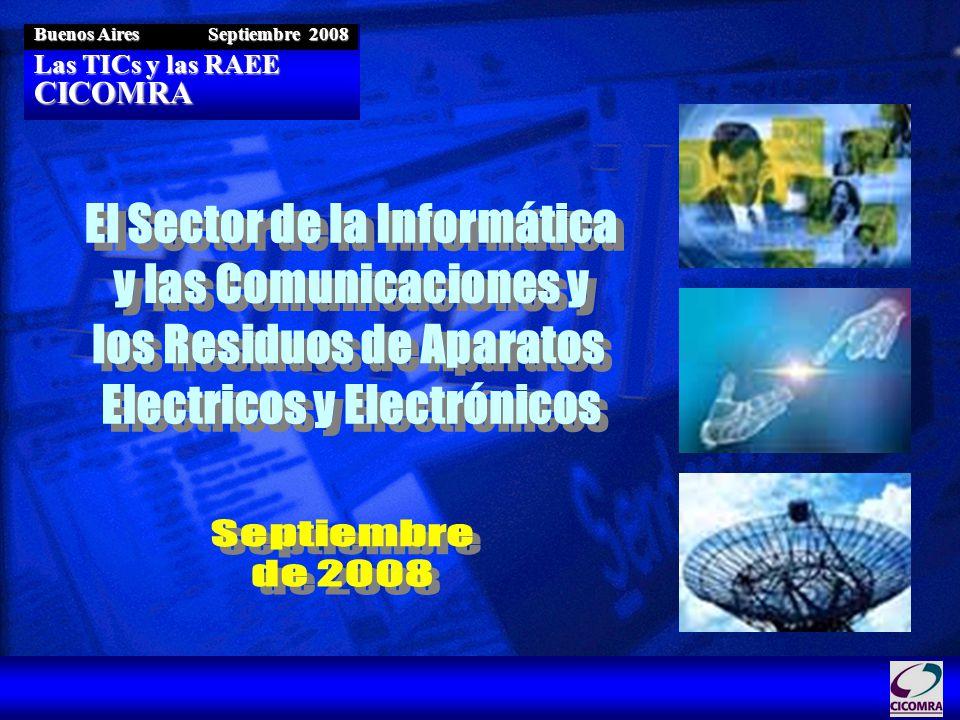 Las TICs y las RAEE CICOMRA Buenos Aires Septiembre 2008