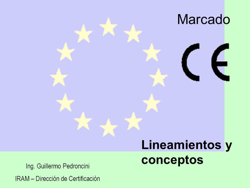 Marcado Lineamientos y conceptos Ing. Guillermo Pedroncini IRAM – Dirección de Certificación