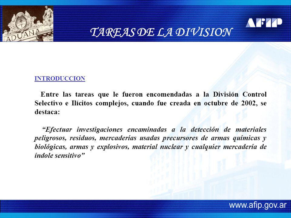 INTRODUCCION Entre las tareas que le fueron encomendadas a la División Control Selectivo e Ilícitos complejos, cuando fue creada en octubre de 2002, s