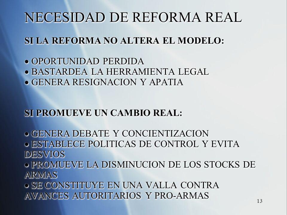 13 NECESIDAD DE REFORMA REAL SI LA REFORMA NO ALTERA EL MODELO: PORTUNIDAD PERDIDA BASTARDEA LA HERRAMIENTA LEGAL GENERA RESIGNACION Y APATIA SI PROMU