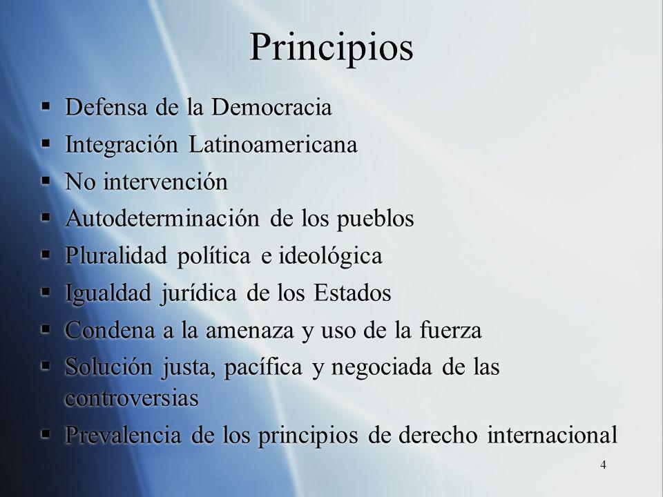 4 Principios Defensa de la Democracia Integración Latinoamericana No intervención Autodeterminación de los pueblos Pluralidad política e ideológica Ig