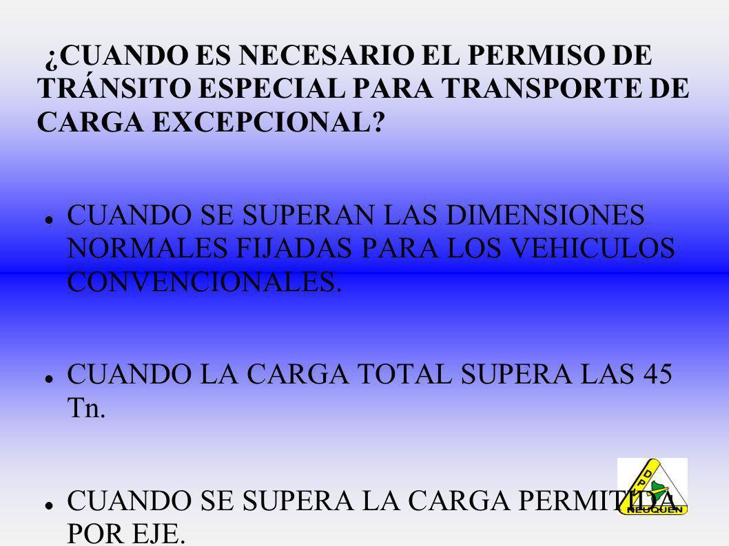 ¿CUANDO ES NECESARIO EL PERMISO DE TRÁNSITO ESPECIAL PARA TRANSPORTE DE CARGA EXCEPCIONAL.