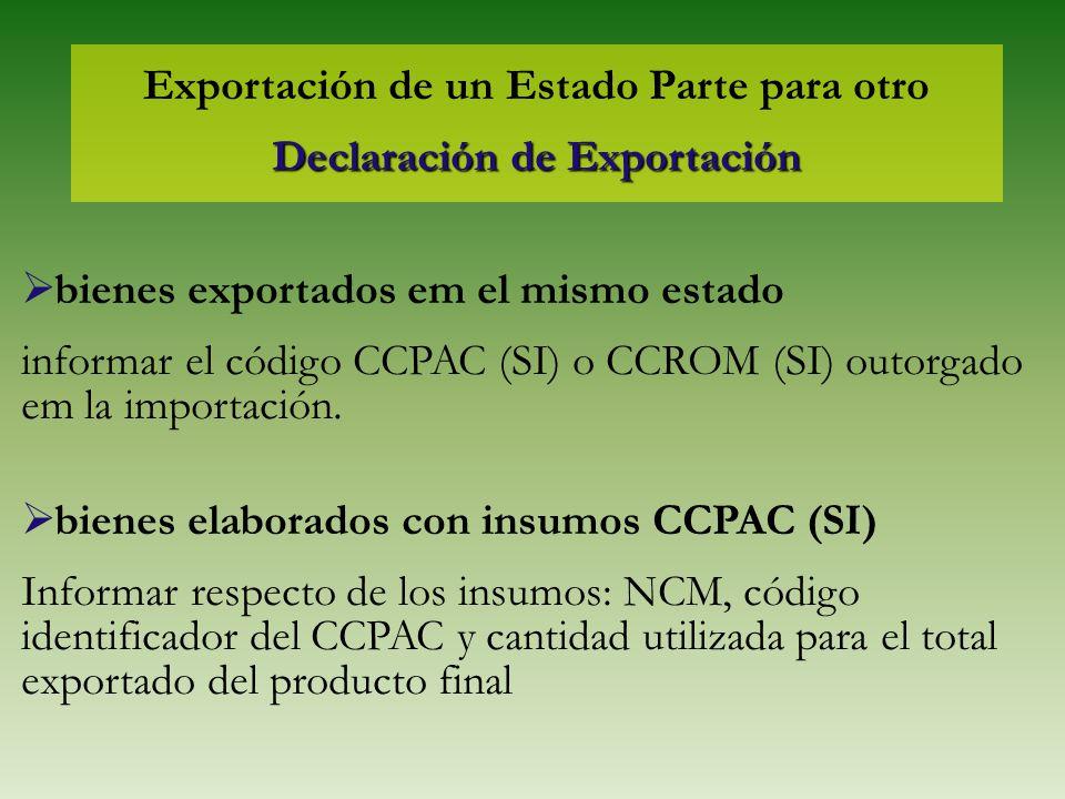 Exportación de un Estado Parte para otro Declaración de Exportación bienes exportados em el mismo estado informar el código CCPAC (SI) o CCROM (SI) ou