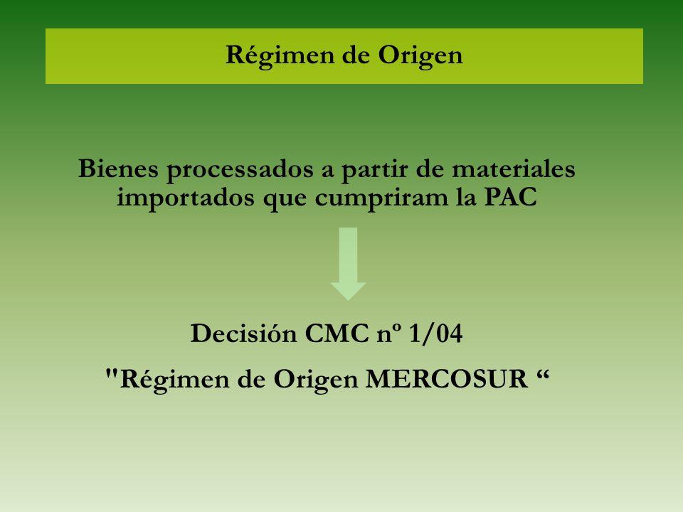 Régimen de Origen Bienes processados a partir de materiales importados que cumpriram la PAC Decisión CMC nº 1/04