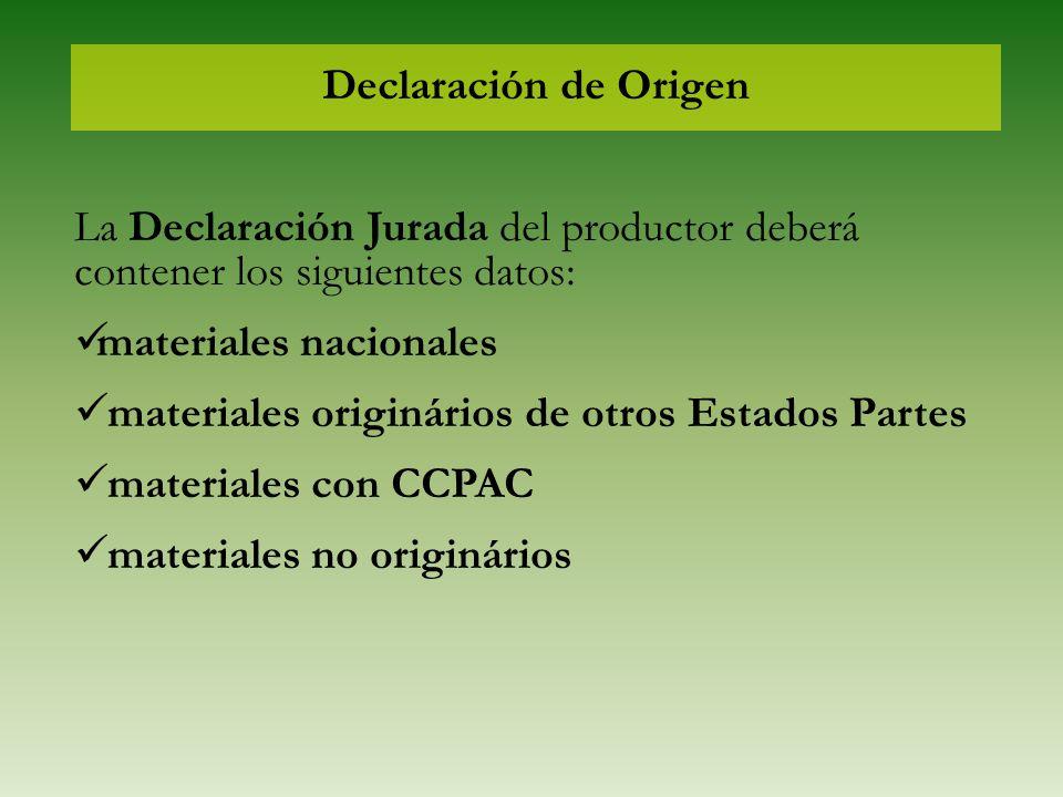 Declaración de Origen La Declaración Jurada del productor deberá contener los siguientes datos: materiales nacionales materiales originários de otros