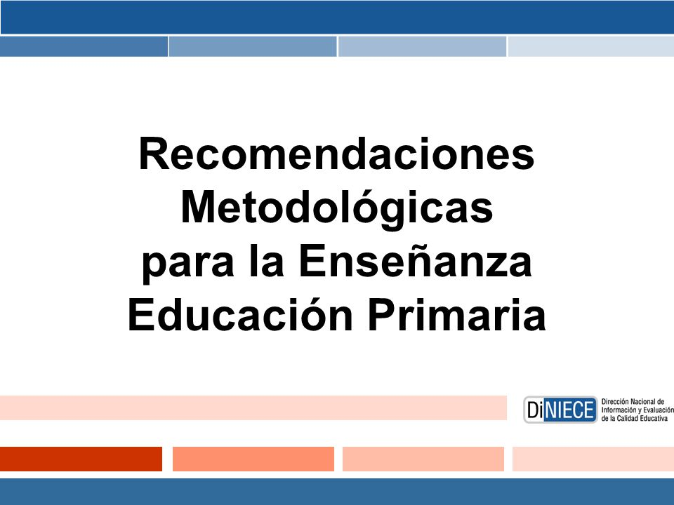 Recomendaciones Metodológicas para la Enseñanza Educación Primaria