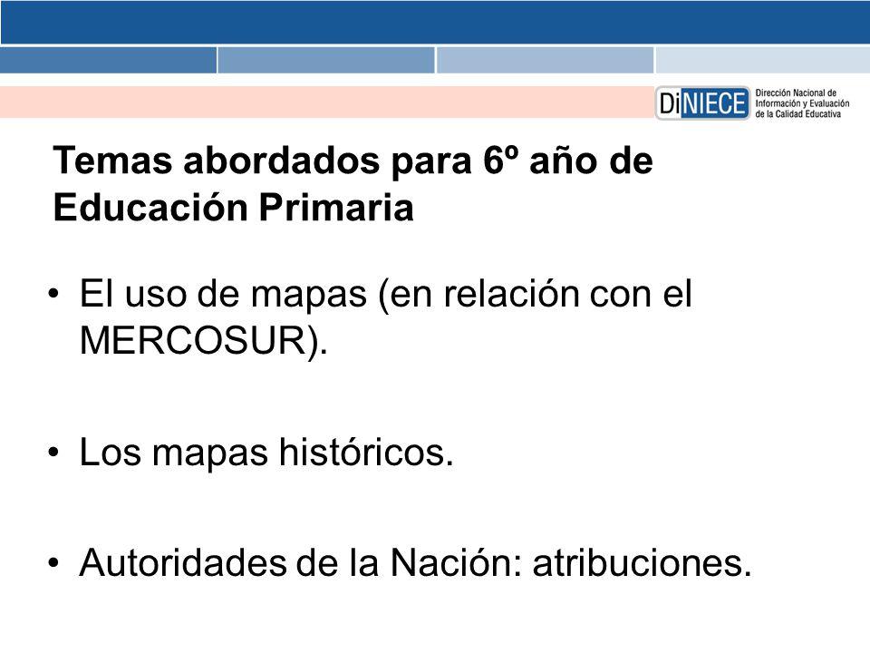 Temas abordados para 6º año de Educación Primaria El uso de mapas (en relación con el MERCOSUR).
