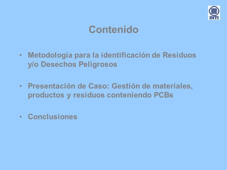 Contenido Metodología para la identificación de Residuos y/o Desechos Peligrosos Presentación de Caso: Gestión de materiales, productos y residuos con