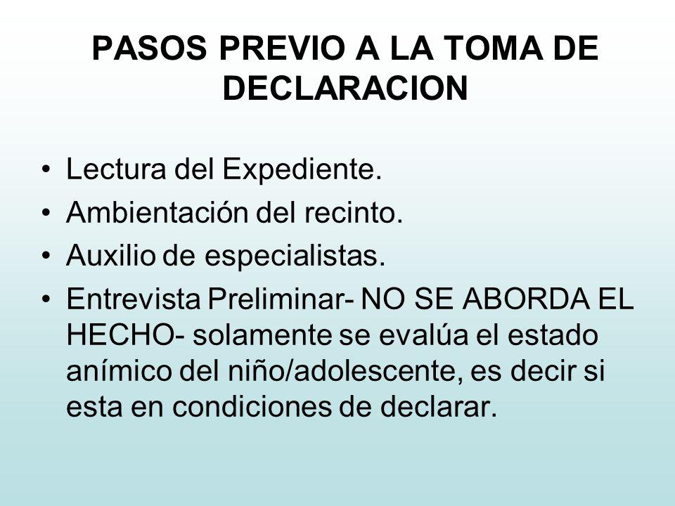 PASOS PREVIO A LA TOMA DE DECLARACION Lectura del Expediente.