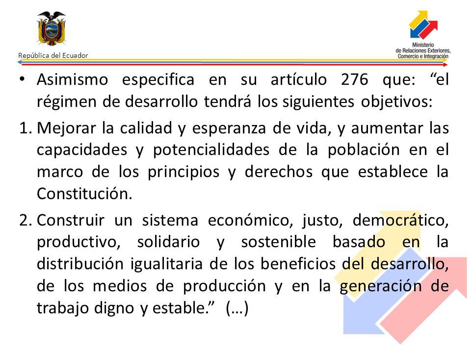 República del Ecuador Asimismo especifica en su artículo 276 que: el régimen de desarrollo tendrá los siguientes objetivos: 1.Mejorar la calidad y esp