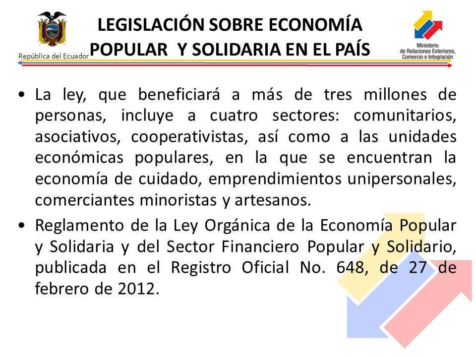 República del Ecuador La ley, que beneficiará a más de tres millones de personas, incluye a cuatro sectores: comunitarios, asociativos, cooperativista