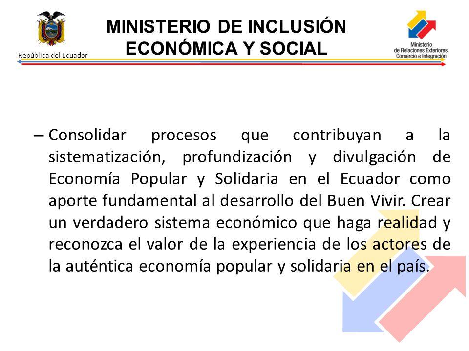 República del Ecuador – Consolidar procesos que contribuyan a la sistematización, profundización y divulgación de Economía Popular y Solidaria en el E