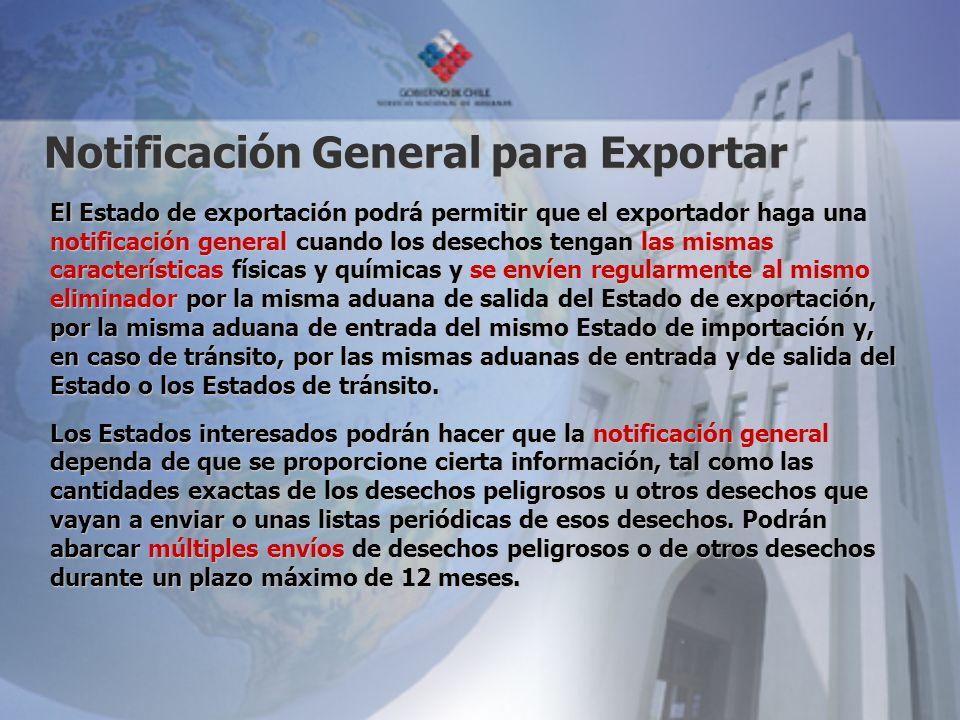 Notificación General para Exportar El Estado de exportación podrá permitir que el exportador haga una notificación general cuando los desechos tengan