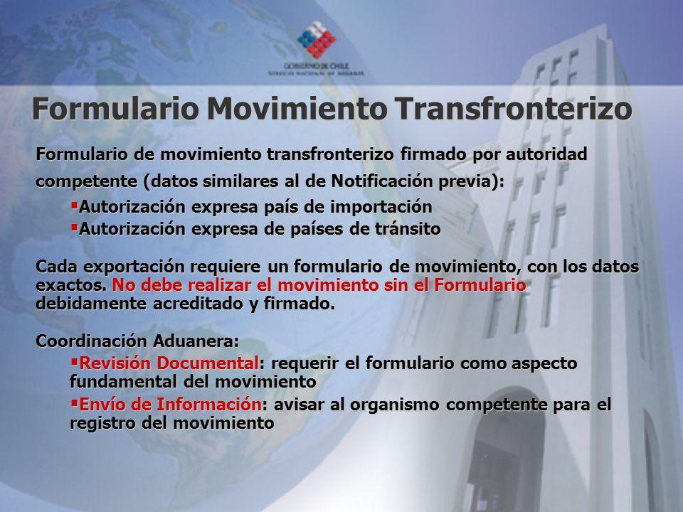 Formulario Movimiento Transfronterizo Formulario de movimiento transfronterizo firmado por autoridad competente (datos similares al de Notificación pr