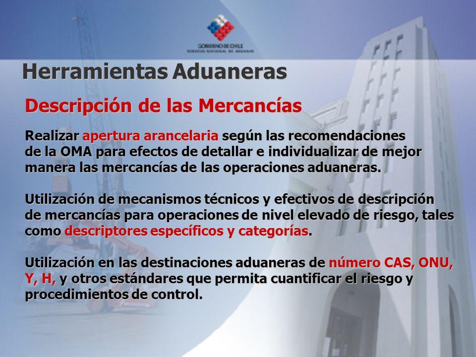 Descripción de las Mercancías Realizar apertura arancelaria según las recomendaciones de la OMA para efectos de detallar e individualizar de mejor manera las mercancías de las operaciones aduaneras.