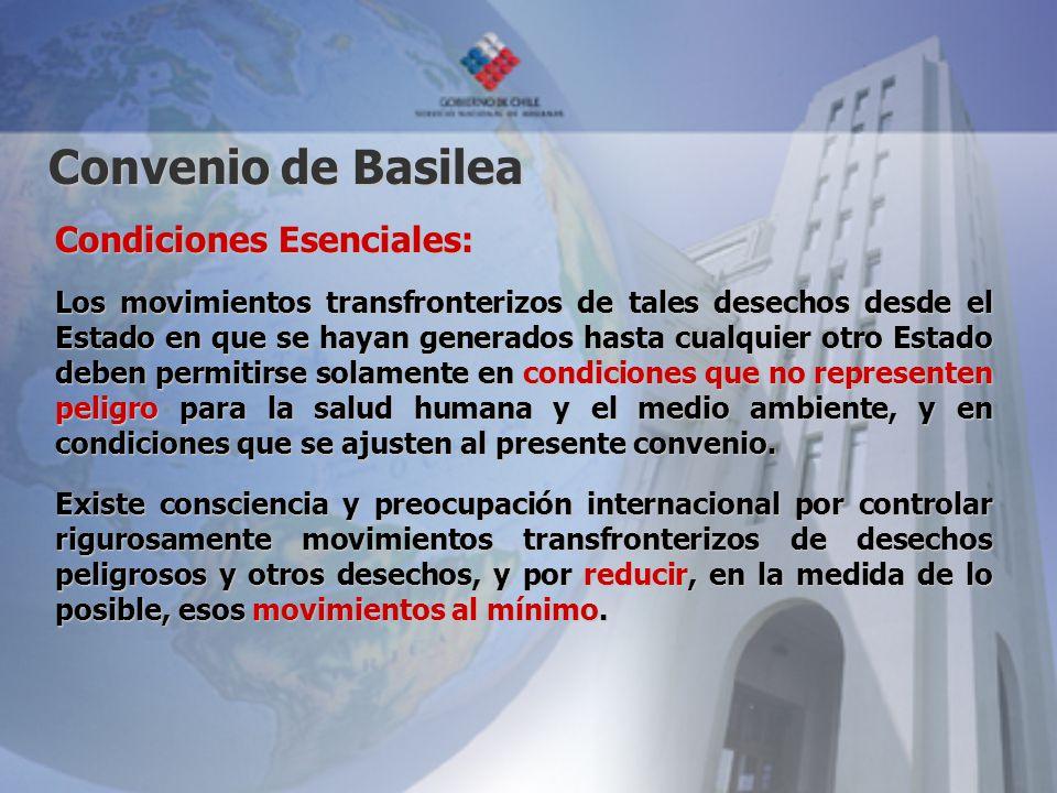 Convenio de Basilea Condiciones Esenciales: Los movimientos transfronterizos de tales desechos desde el Estado en que se hayan generados hasta cualqui