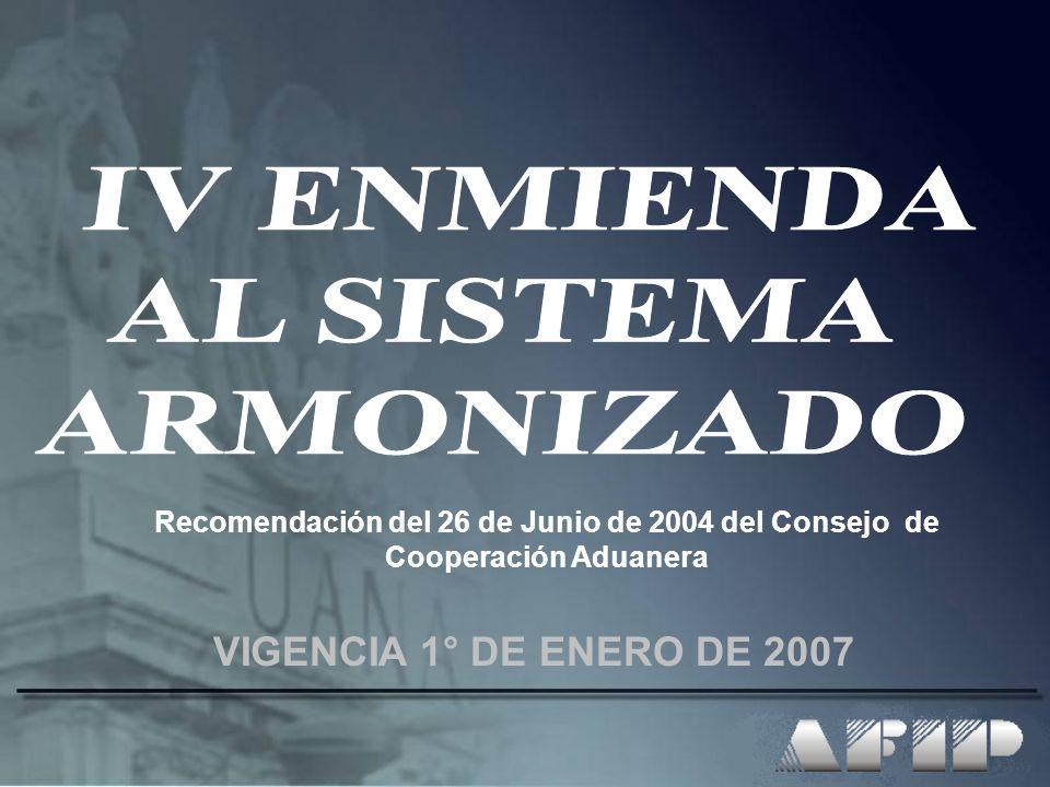VIGENCIA 1° DE ENERO DE 2007 Recomendación del 26 de Junio de 2004 del Consejo de Cooperación Aduanera