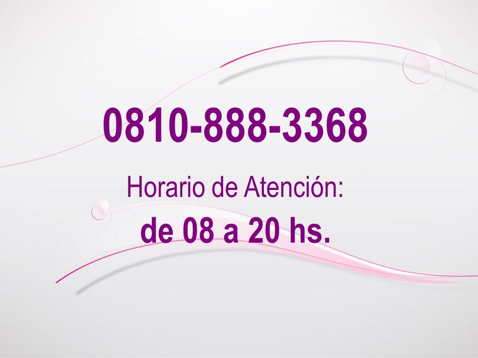 0810-888-3368 Horario de Atención: de 08 a 20 hs.