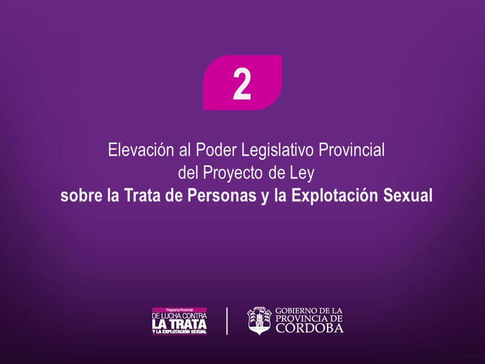 Elevación al Poder Legislativo Provincial del Proyecto de Ley sobre la Trata de Personas y la Explotación Sexual 2