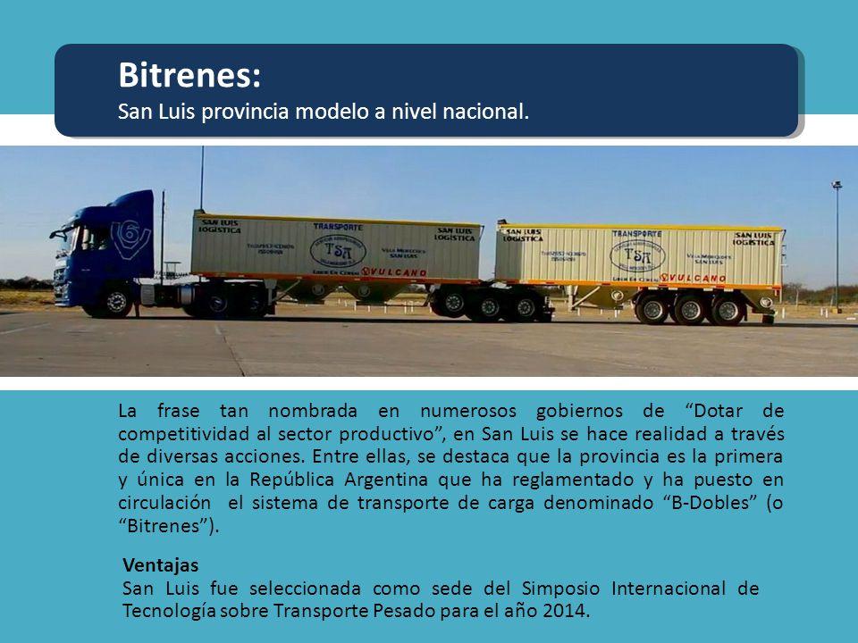 Ventajas San Luis fue seleccionada como sede del Simposio Internacional de Tecnología sobre Transporte Pesado para el año 2014. Bitrenes: San Luis pro