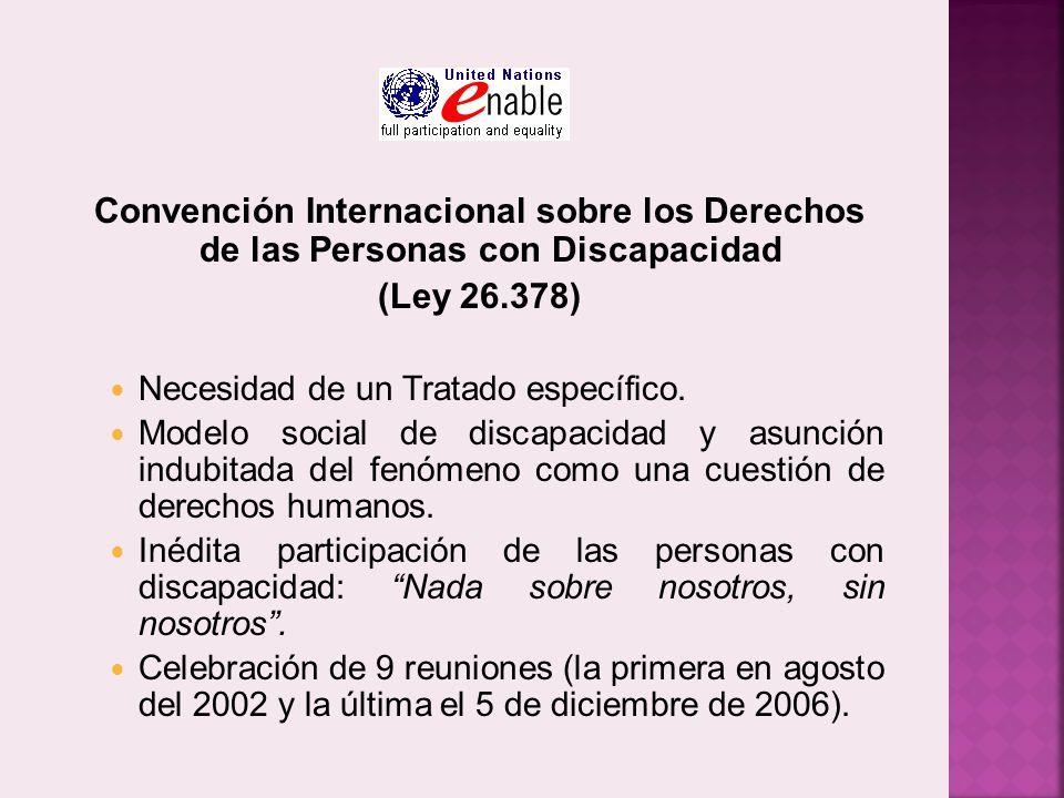 Convención Internacional sobre los Derechos de las Personas con Discapacidad (Ley 26.378) Necesidad de un Tratado específico.