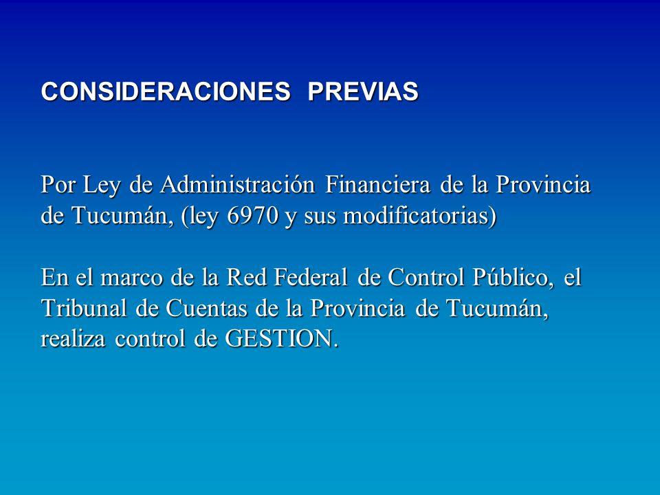 CONSIDERACIONES PREVIAS Por Ley de Administración Financiera de la Provincia de Tucumán, (ley 6970 y sus modificatorias) En el marco de la Red Federal