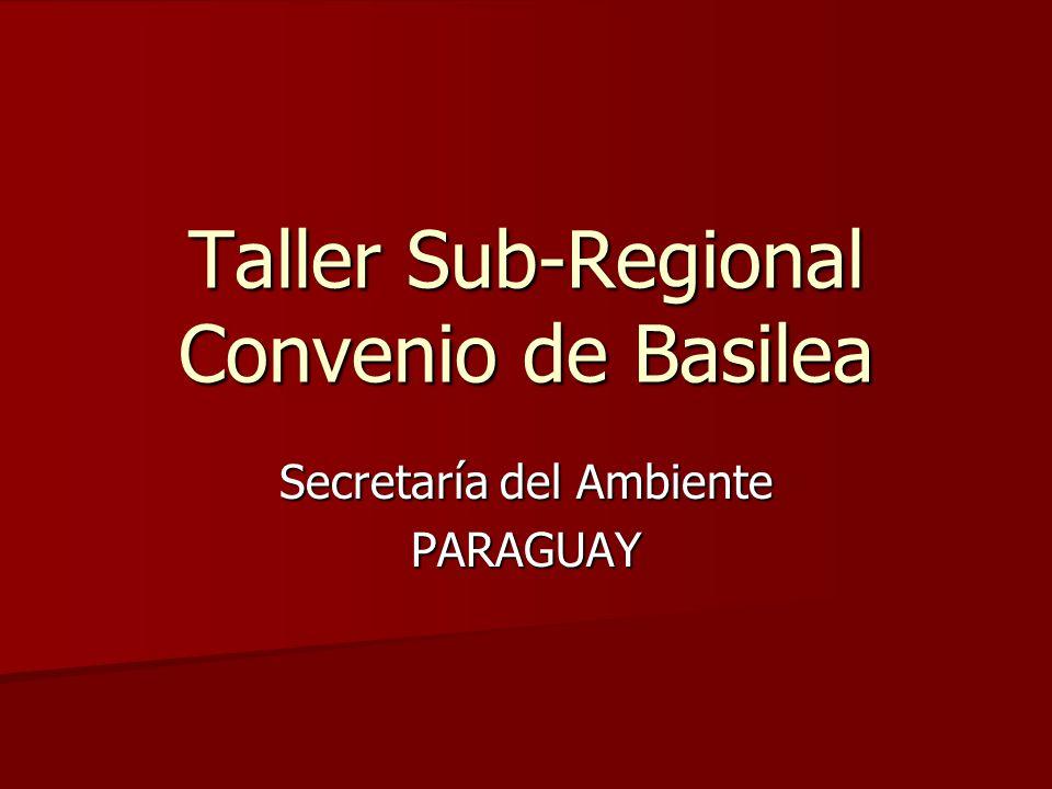 Taller Sub-Regional Convenio de Basilea Secretaría del Ambiente PARAGUAY