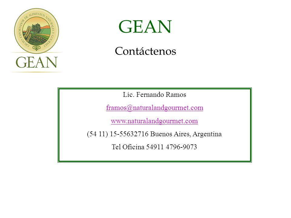 GEAN Contáctenos Lic. Fernando Ramos framos@naturalandgourmet.com www.naturalandgourmet.com (54 11) 15-55632716 Buenos Aires, Argentina Tel Oficina 54