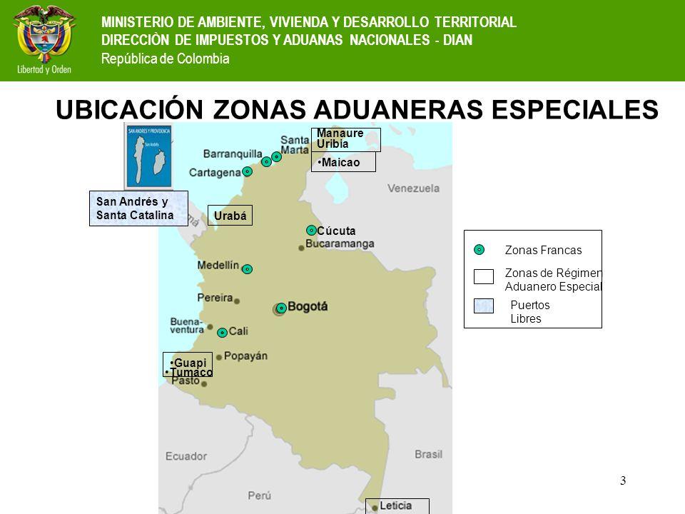 3 UBICACIÓN ZONAS ADUANERAS ESPECIALES Cúcuta Urabá Tumaco Guapi Manaure Uribia Maicao San Andrés y Santa Catalina Zonas Francas Puertos Libres Zonas