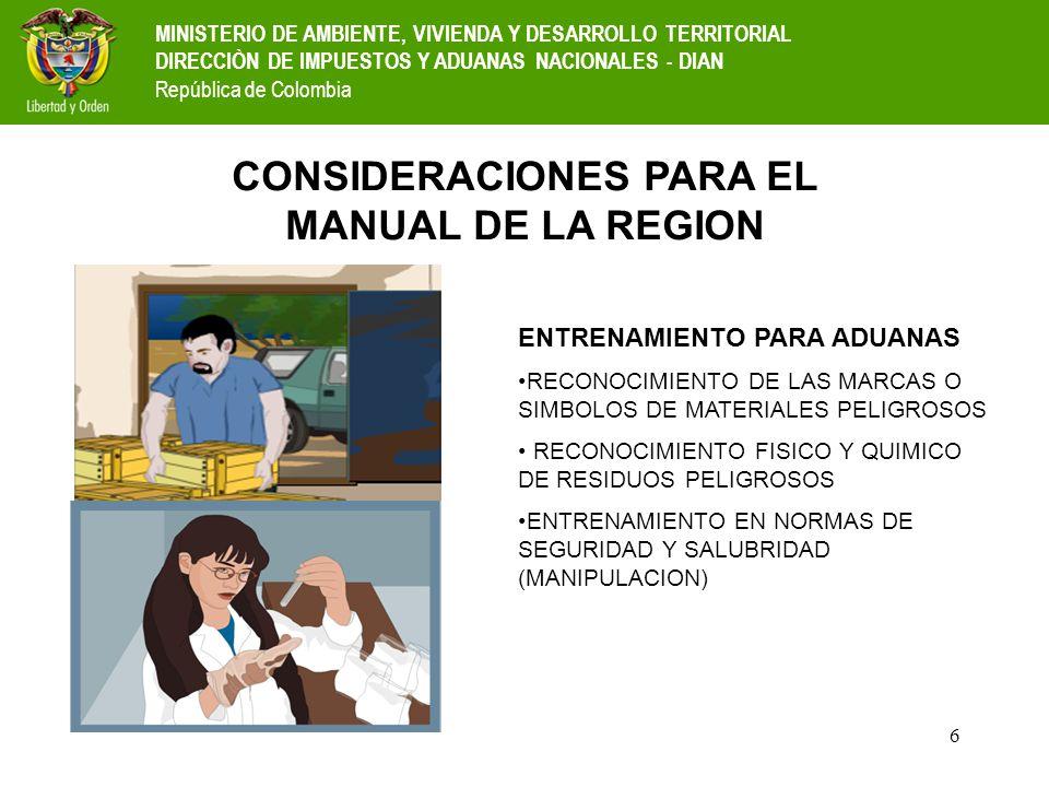 6 CONSIDERACIONES PARA EL MANUAL DE LA REGION ENTRENAMIENTO PARA ADUANAS RECONOCIMIENTO DE LAS MARCAS O SIMBOLOS DE MATERIALES PELIGROSOS RECONOCIMIEN