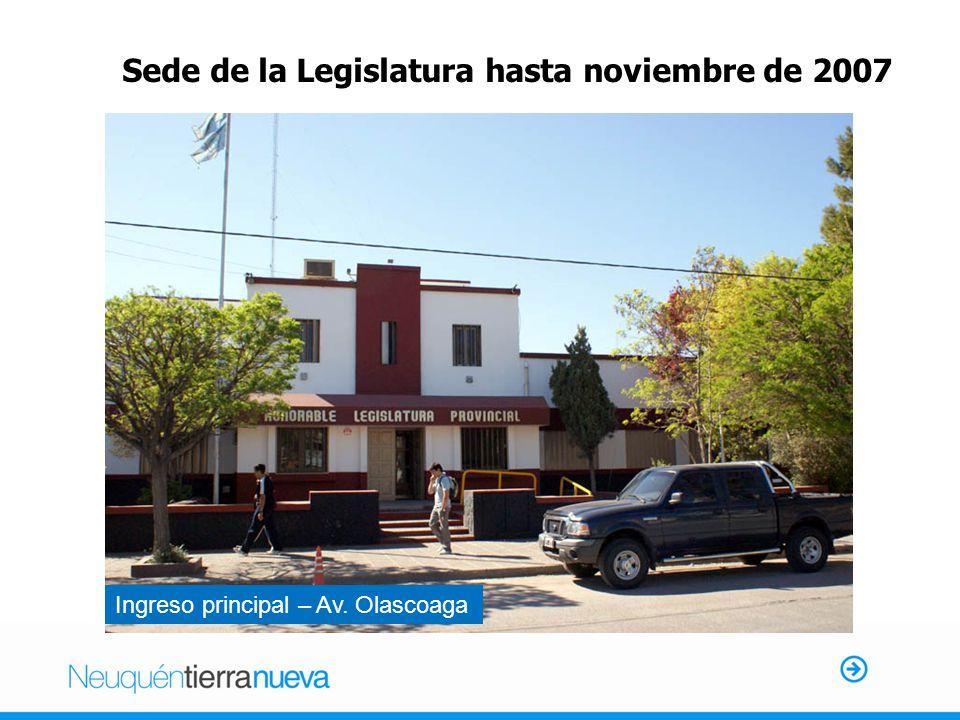 Sede de la Legislatura hasta noviembre de 2007 Ingreso principal – Av. Olascoaga