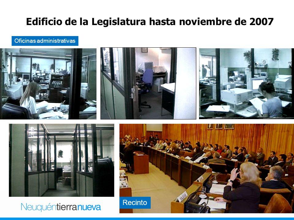 Edificio de la Legislatura hasta noviembre de 2007 Recinto Oficinas administrativas