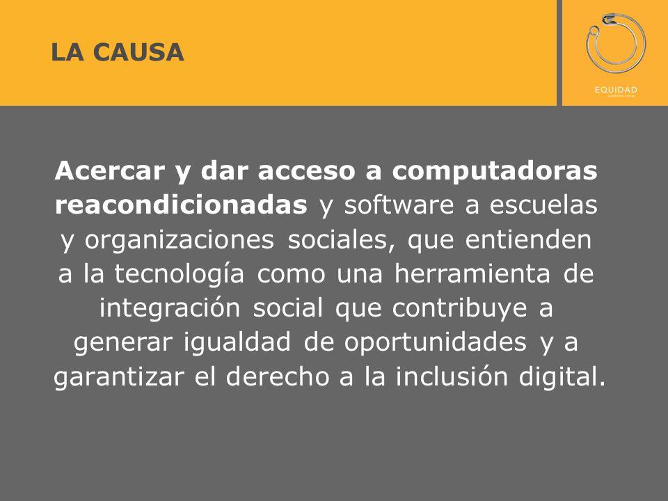 Acercar y dar acceso a computadoras reacondicionadas y software a escuelas y organizaciones sociales, que entienden a la tecnología como una herramienta de integración social que contribuye a generar igualdad de oportunidades y a garantizar el derecho a la inclusión digital.
