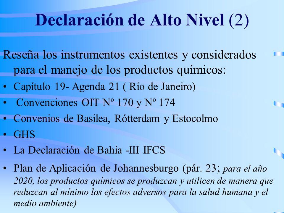 Declaración de Alto Nivel (2) Reseña los instrumentos existentes y considerados para el manejo de los productos químicos: Capítulo 19- Agenda 21 ( Río