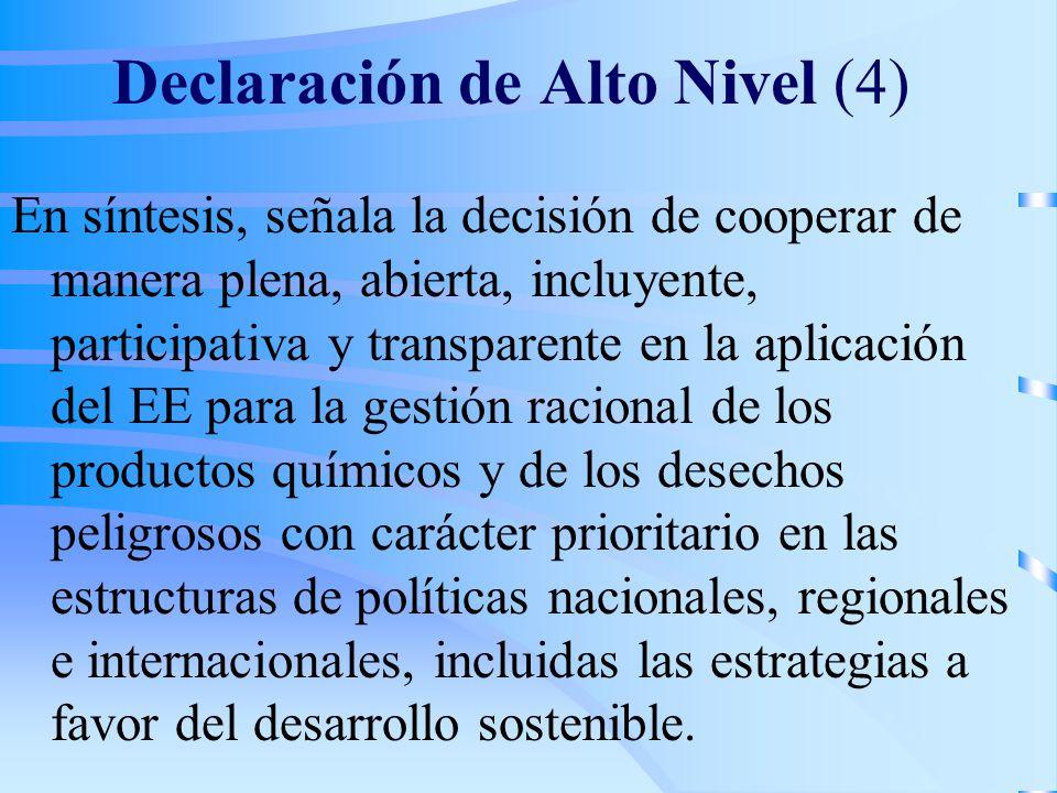 Declaración de Alto Nivel (4) En síntesis, señala la decisión de cooperar de manera plena, abierta, incluyente, participativa y transparente en la apl