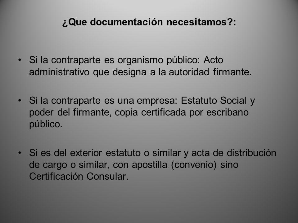 ¿Que documentación necesitamos?: Si la contraparte es organismo público: Acto administrativo que designa a la autoridad firmante.