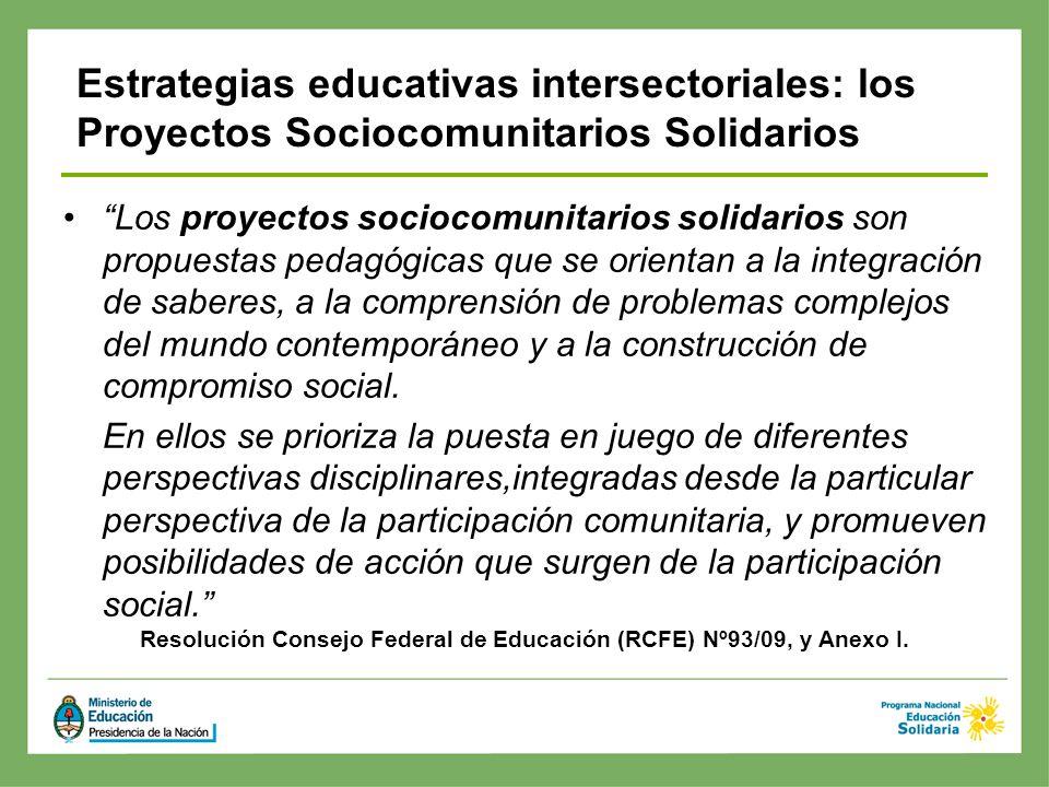 Los proyectos sociocomunitarios solidarios son propuestas pedagógicas que se orientan a la integración de saberes, a la comprensión de problemas compl