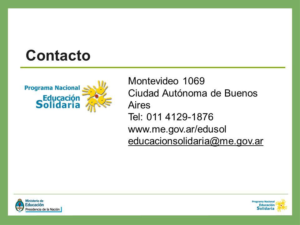 Montevideo 1069 Ciudad Autónoma de Buenos Aires Tel: 011 4129-1876 www.me.gov.ar/edusol educacionsolidaria@me.gov.ar Contacto