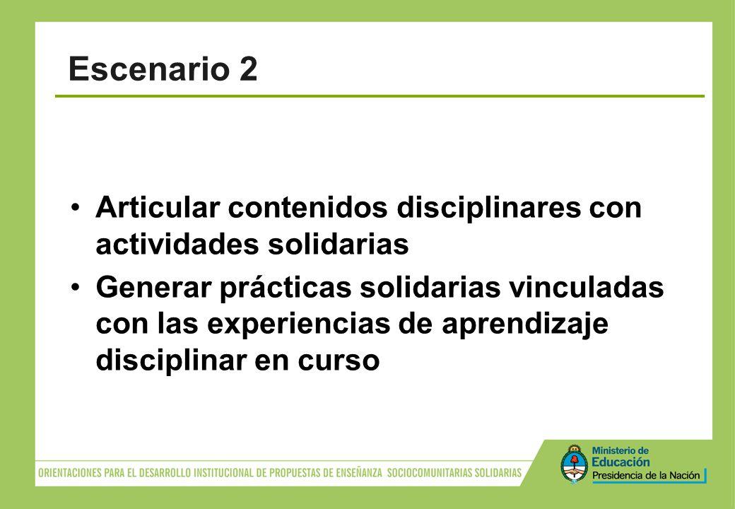 Articular contenidos disciplinares con actividades solidarias Generar prácticas solidarias vinculadas con las experiencias de aprendizaje disciplinar