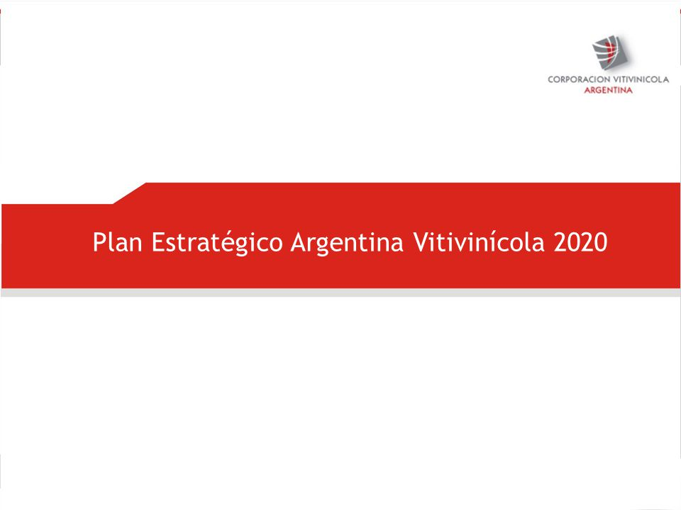 Plan Estratégico Argentina Vitivinícola 2020