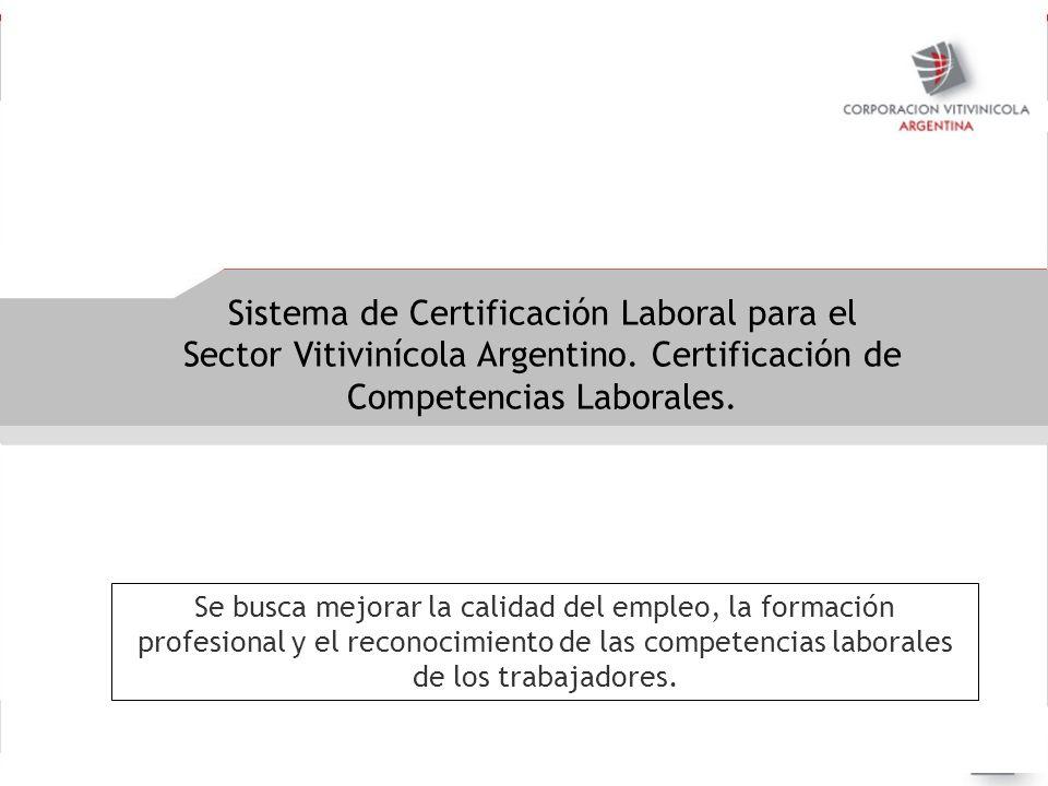 Negociaciones internacionales Sistema de Certificación Laboral para el Sector Vitivinícola Argentino. Certificación de Competencias Laborales. Se busc