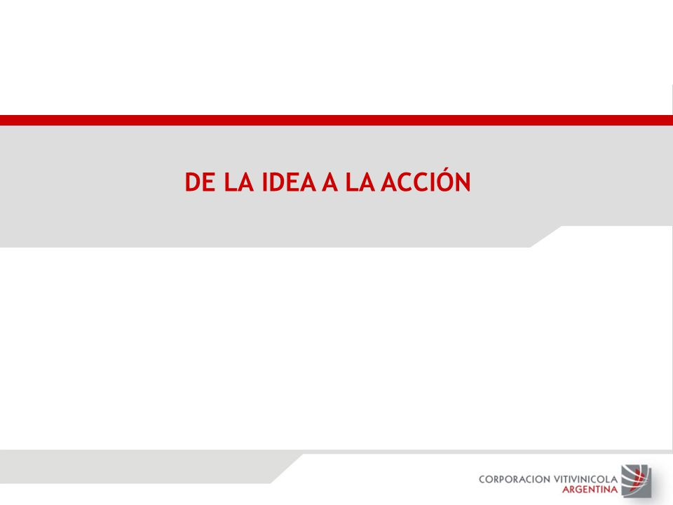 DE LA IDEA A LA ACCIÓN