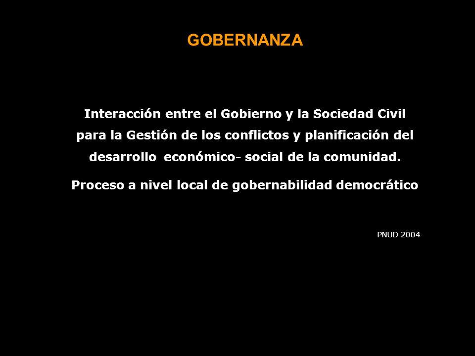 GOBERNANZA Interacción entre el Gobierno y la Sociedad Civil para la Gestión de los conflictos y planificación del desarrollo económico- social de la comunidad.